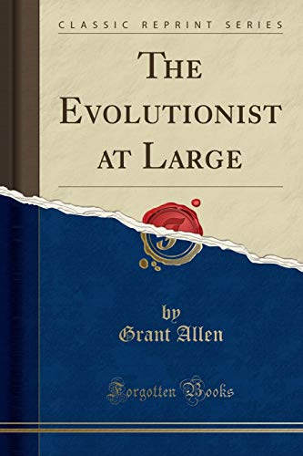 9781332540853: The Evolutionist at Large (Classic Reprint)