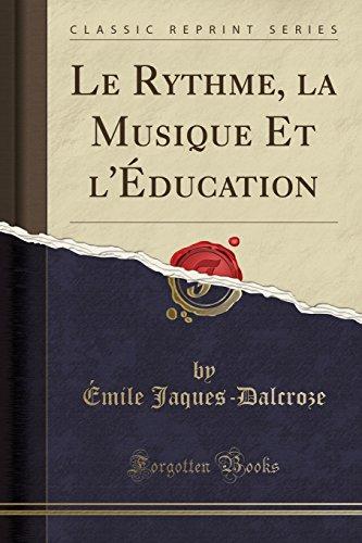 9781332549443: Le Rythme, la Musique Et l'Éducation (Classic Reprint)