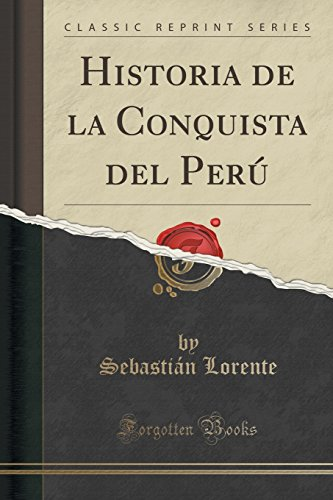 9781332553266: Historia de La Conquista del Peru (Classic Reprint) (Spanish Edition)