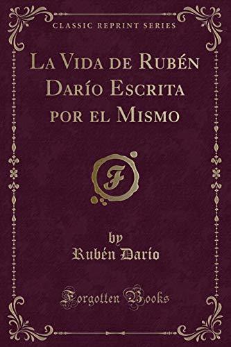9781332553600: La Vida de Ruben Dario Escrita Por El Mismo (Classic Reprint)