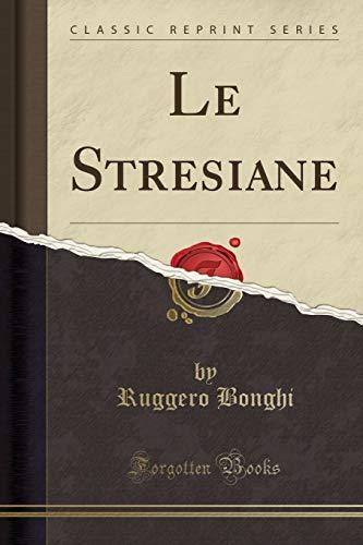 Le Stresiane (Classic Reprint) (Paperback): Ruggero Bonghi