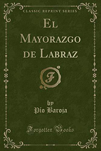 9781332558568: El Mayorazgo de Labraz (Classic Reprint)
