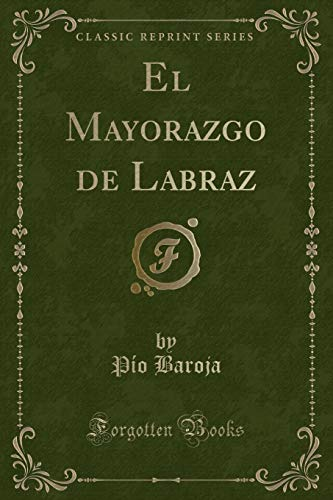 9781332558568: El Mayorazgo de Labraz (Classic Reprint) (Spanish Edition)