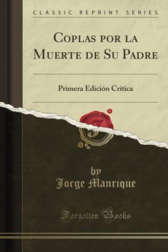 9781332560332: Coplas por la Muerte de Su Padre: 1, Ed, Crítica, Publícala R. Foulché-Delbosc (Classic Reprint) (Spanish Edition)