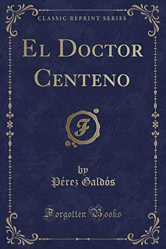9781332563739: El Doctor Centeno (Classic Reprint)