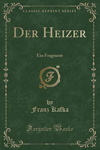 9781332584154: Der Heizer: Ein Fragment (Classic Reprint)
