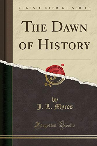 9781332586745: The Dawn of History (Classic Reprint)