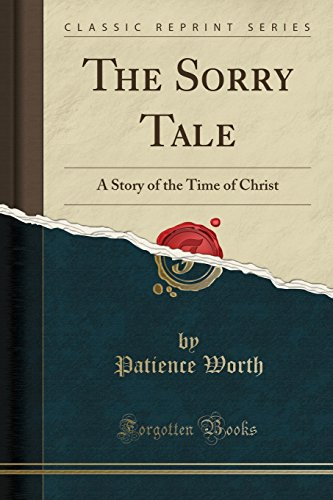 9781332587018: The Sorry Tale: A Story of the Time of Christ (Classic Reprint)