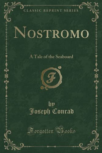 9781332589272: Nostromo a Tale of the Seaboard (Classic Reprint)