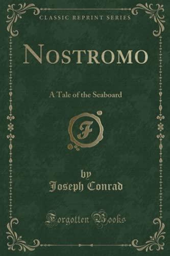 9781332589272: Nostromo a Tale of the Seaboard (Classic Reprint)