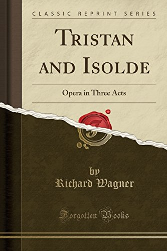 9781332590728: Tristan and Isolde: Opera in Three Acts (Classic Reprint)