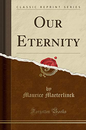 9781332598045: Our Eternity (Classic Reprint)