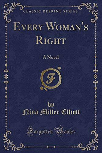 Every Womanandapos;s Right: Elliott, Nina Miller