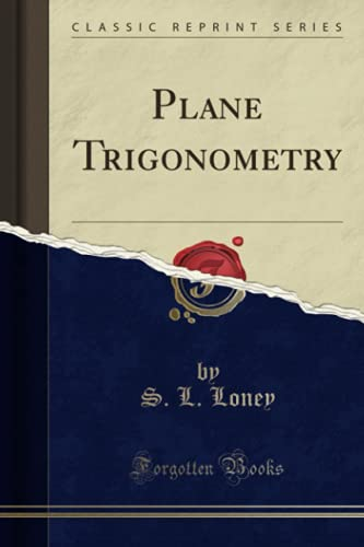 9781332601882: Plane Trigonometry (Classic Reprint)