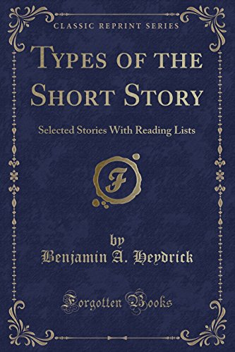 9781332606443: Types of the Short Story: Selected Stories With Reading Lists (Classic Reprint)