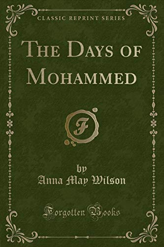 9781332608928: The Days of Mohammed (Classic Reprint)