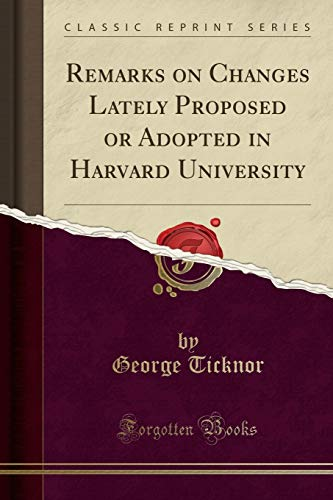 Remarks on Changes Lately Proposed or Adopted: George Ticknor