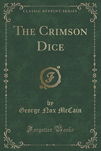 9781332611102: The Crimson Dice (Classic Reprint)