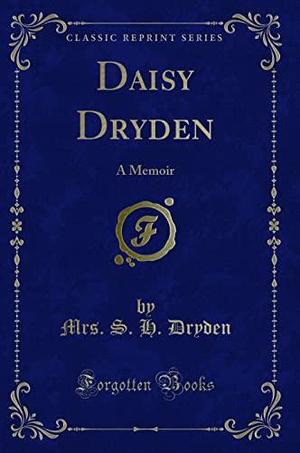 9781332611164: Daisy Dryden: A Memoir (Classic Reprint)