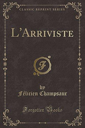 L Arriviste (Classic Reprint) (Paperback): Felicien Champsaur