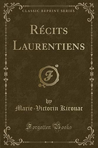 Recits Laurentiens (Classic Reprint) (Paperback): Marie-Victorin Kirouac