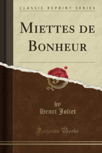 Miettes de Bonheur (Classic Reprint) (Paperback): Henri Joliet