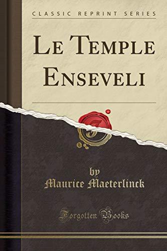 Le Temple Enseveli (Classic Reprint) (Paperback): Maurice Maeterlinck