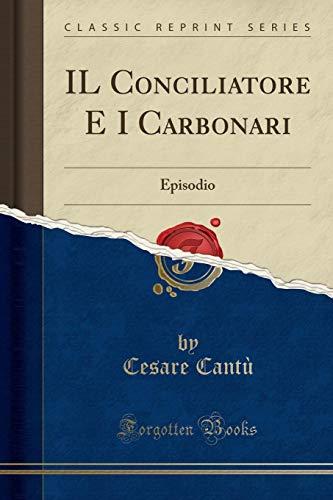 Il Conciliatore E I Carbonari: Episodio (Classic: Cesare Cantu
