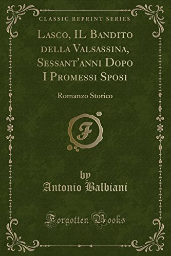 Lasco, Il Bandito Della Valsassina, Sessant anni: Antonio Balbiani