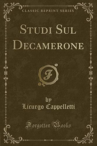 Studi Sul Decamerone (Classic Reprint): Cappelletti, Licurgo