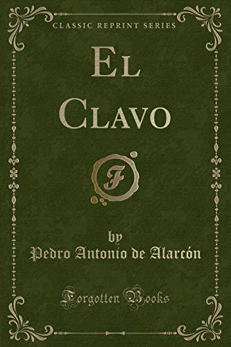 9781332691128: El Clavo (Classic Reprint) (Spanish Edition)