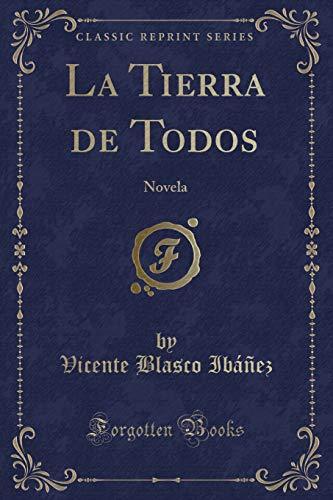 9781332693276: La Tierra de Todos: Novela (Classic Reprint)