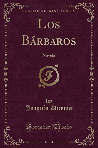 9781332693481: Los Bárbaros: Novela (Classic Reprint)