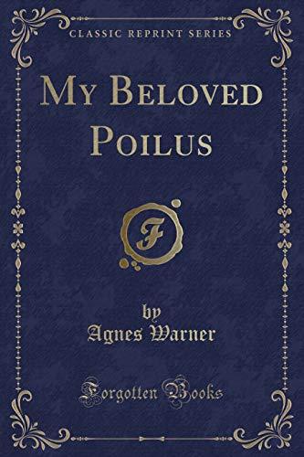 9781332702596: My Beloved Poilus (Classic Reprint)