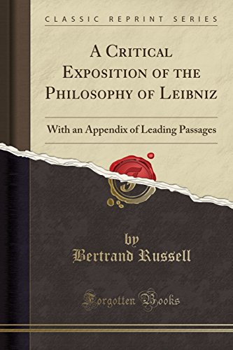 9781332719648: A Critical Exposition of the Philosophy of Leibniz: With an Appendix of Leading Passages (Classic Reprint)