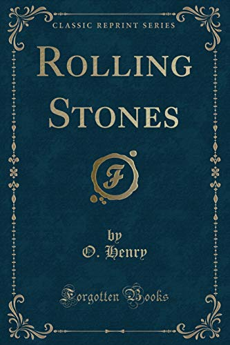 Rolling Stones (Classic Reprint): Henry, O.