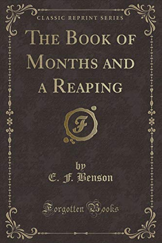 The Book of Months and a Reaping: Benson, E. F.
