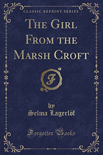 9781332726899: The Girl from the Marsh Croft (Classic Reprint)