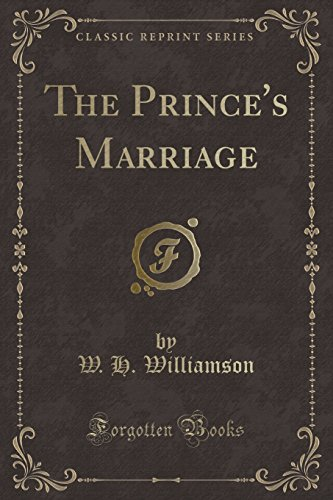 9781332727629: The Prince's Marriage (Classic Reprint)