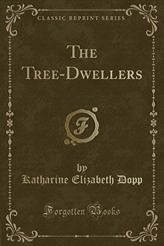 9781332737321: The Tree-Dwellers (Classic Reprint)