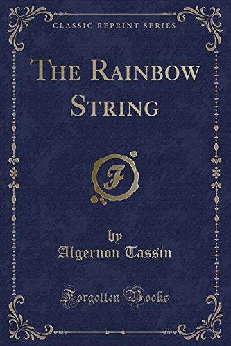 9781332742622: The Rainbow String (Classic Reprint)