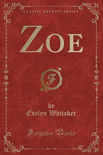 9781332744664: Zoe (Classic Reprint)