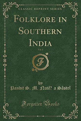 Folklore in Southern India, Vol. 1 (Classic: Pandit S M