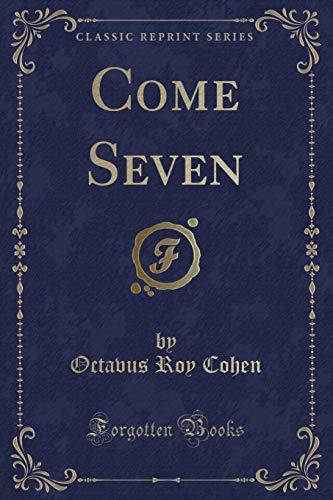 9781332752836: Come Seven (Classic Reprint)