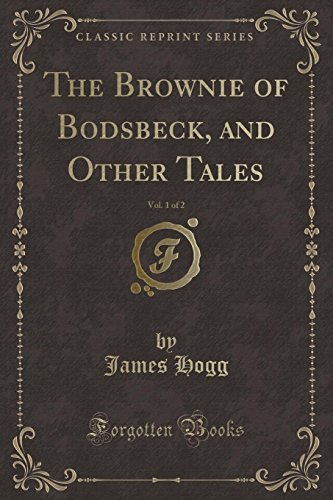 9781332755639: The Brownie of Bodsbeck, and Other Tales, Vol. 1 of 2 (Classic Reprint)