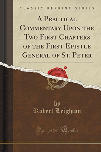 A Practical Commentary Upon the Two First: Dr Robert Leighton