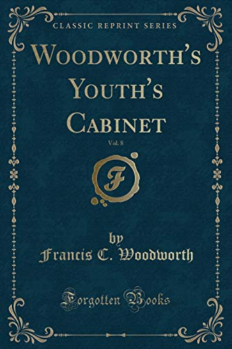 9781332772711: Woodworth's Youth's Cabinet, Vol. 8 (Classic Reprint)