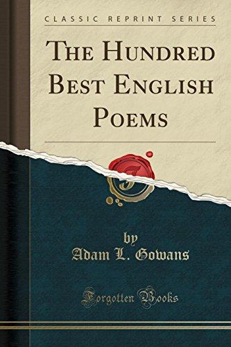 The Hundred Best English Poems (Classic Reprint): Adam L. Gowans