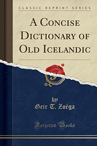 9781332776856: A Concise Dictionary of Old Icelandic (Classic Reprint)