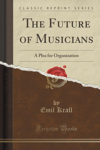 The Future of Musicians: A Plea for: Emil Krall